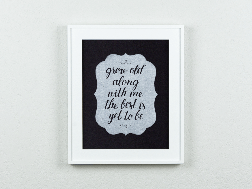 Grow Old Along With Me Original Blockprint (Black)