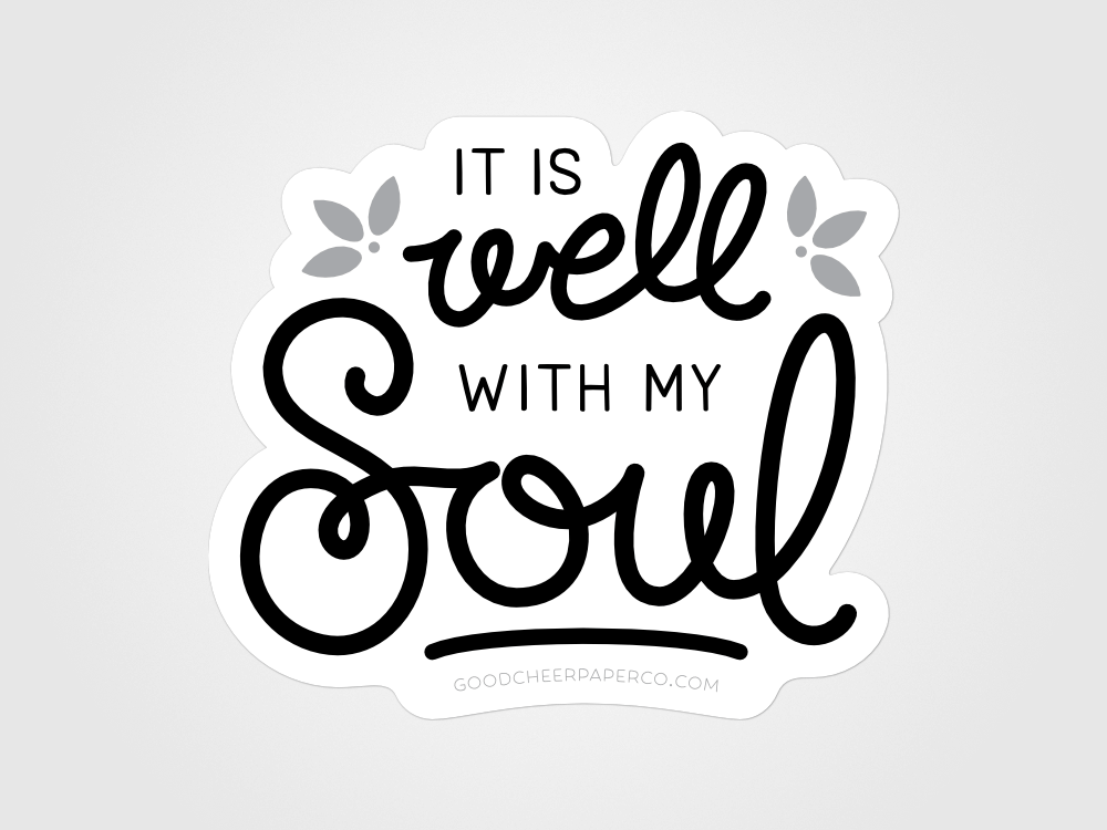 Well with My Soul Sticker | Good Cheer Paper Co