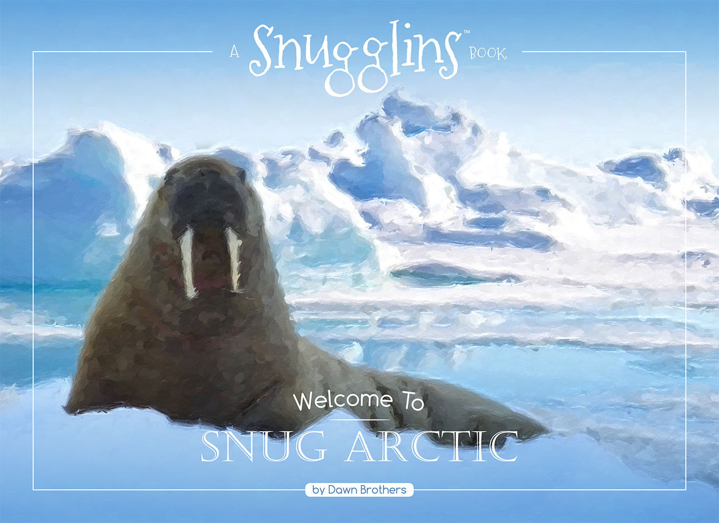 Coming Soon: Welcome to Snug Arctic Book