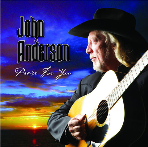 John Anderson Praise for You