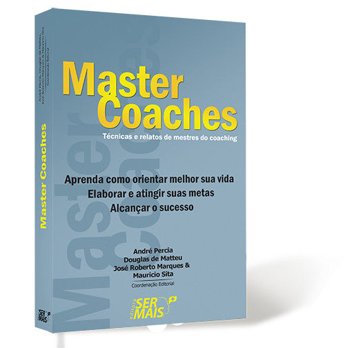 Master Coaches - Técnicas e relatos de mestres do Coaching
