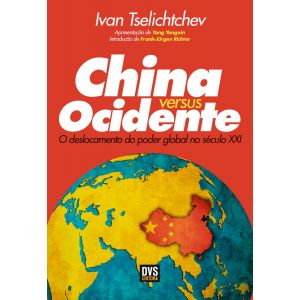 China versus ocidente: O deslocamento do poder global no século XXI