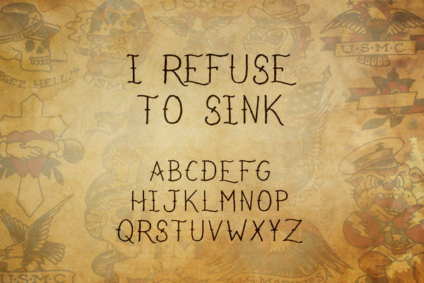 I Refuse To Sink Old School Sailor Jerry Tattoo Font