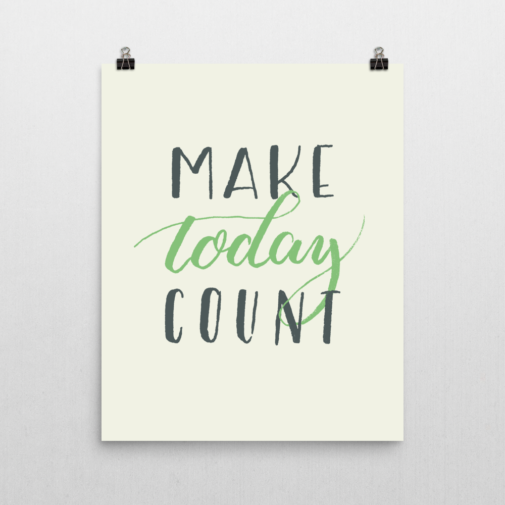 Make Today Count Print