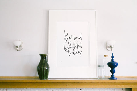 Be Your Beautiful Print