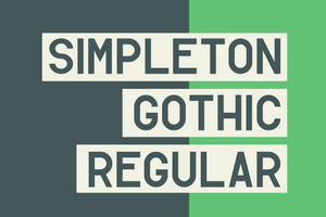 Simpleton Gothic Neo Grotesque Gothic sans serif by Out of Step Font Company