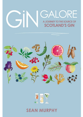 Gin Galore - A Journey to the Source of Scotland's Gin