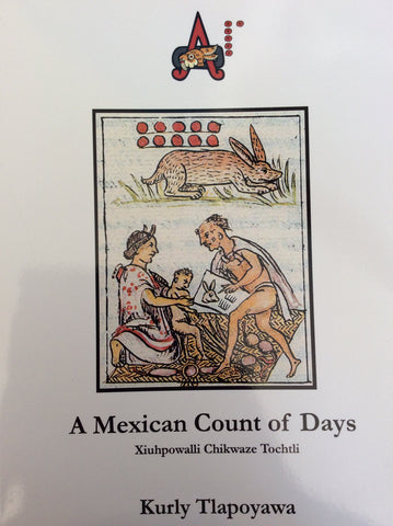 A Mexican Count Of Days: Xuihpowalli Chikwaze Tochtli