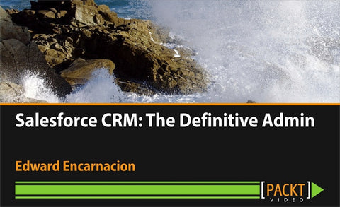 Salesforce CRM: The Definitive Admin