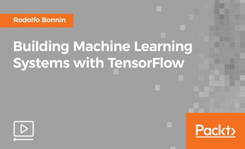 Building machine learning systems with tensorflow