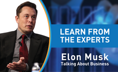 Learn From The Experts - Elon Musk (Tesla And SpaceX)