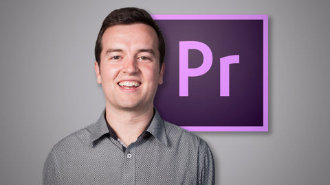 Adobe Premiere Pro CC: The Complete Course
