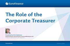 The Role of the Corporate Treasurer