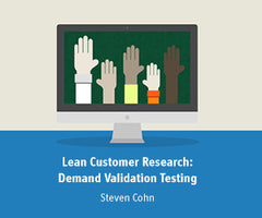 Lean Customer Research: Demand Validation Testing for New Managers