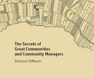 The Secrets of Great Communities and Community Managers