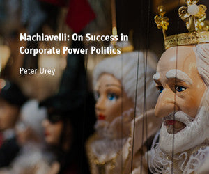 Preview of Machiavelli: On Success in Corporate Power Politics