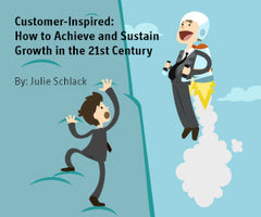 Customer-Inspired: How to Achieve and Sustain Growth in the 21st Century
