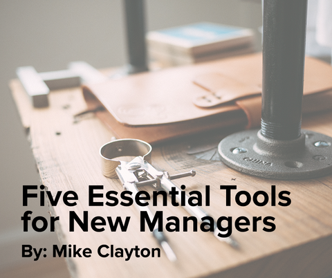 Five Essential Tools for New Managers