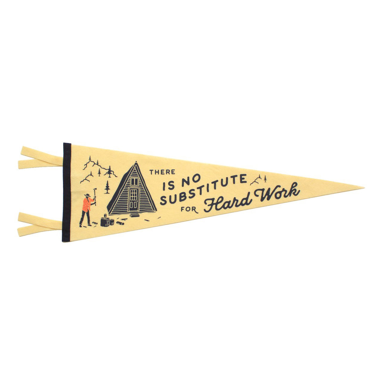 'There's No Substitute For Hard Work' Felt Pennant