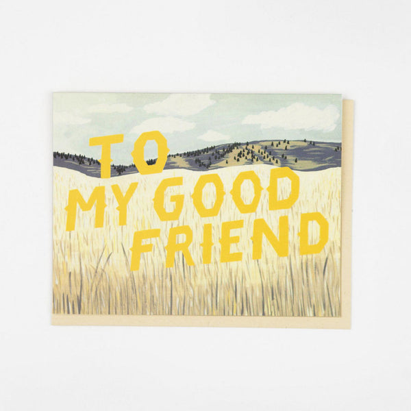'To My Good Friend' Greetings Card