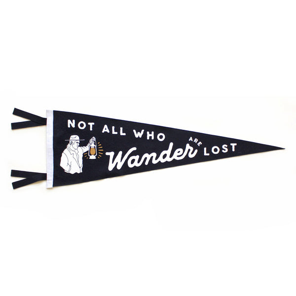 'Not All Who Wander Are Lost' Felt Pennant