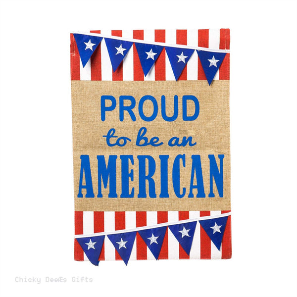 Evergreen Burlap Garden Flag Proud to Be American Pennant Patriotic 14B3392bl