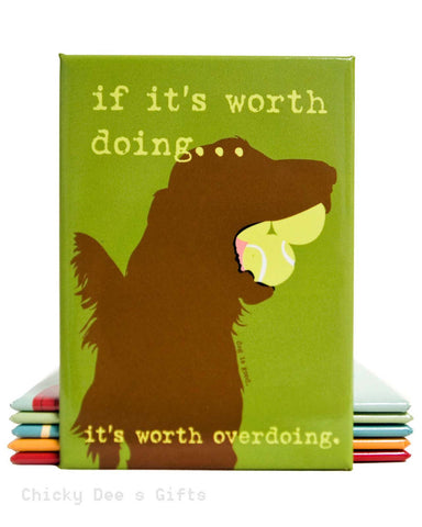 Dog Is Good Magnet If it's Worth Doing It's Worth Over Doing Irish Setter - Chicky Dee's Gifts