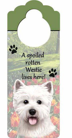 A Spoiled Rotten Westie lives here! Doorknob dog Sign West Highland Terrier 35354-45 - Chicky Dee's Gifts