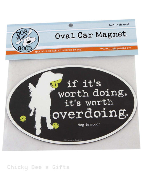 Dog Is Good Car Magnet If it's Worth Doing It's Worth Over Doing Irish Setter GMA-014 - Chicky Dee's Gifts