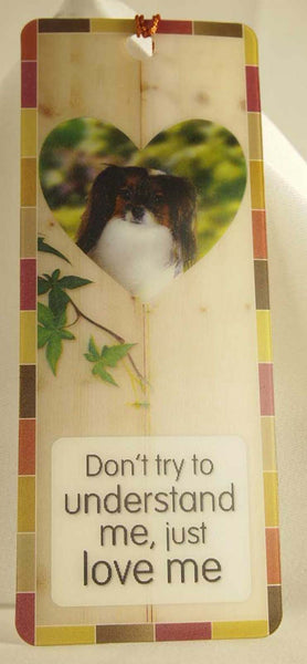 History & Heraldry 3D Dog Bookmark Don't Try to Understand Me, Just love me  Clearance - Chicky Dee's Gifts