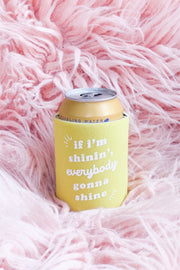 Everybody Gonna Shine Drink Koozie