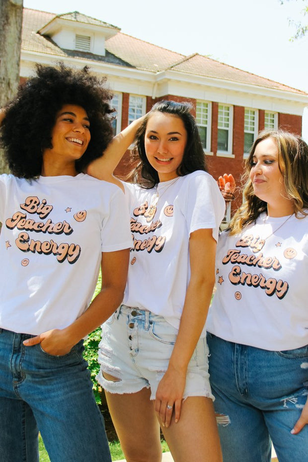 Graphics - Big Teacher Energy Tee