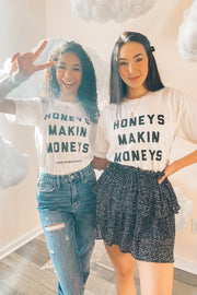 Graphics - Honeys Makin Moneys Tee