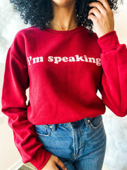 Graphics - I'm Speaking Sweatshirt LIMITED EDITION
