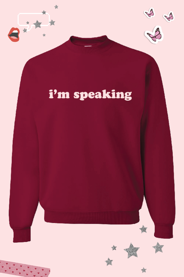 Graphics - I'm Speaking Sweatshirt *Pre-Order*