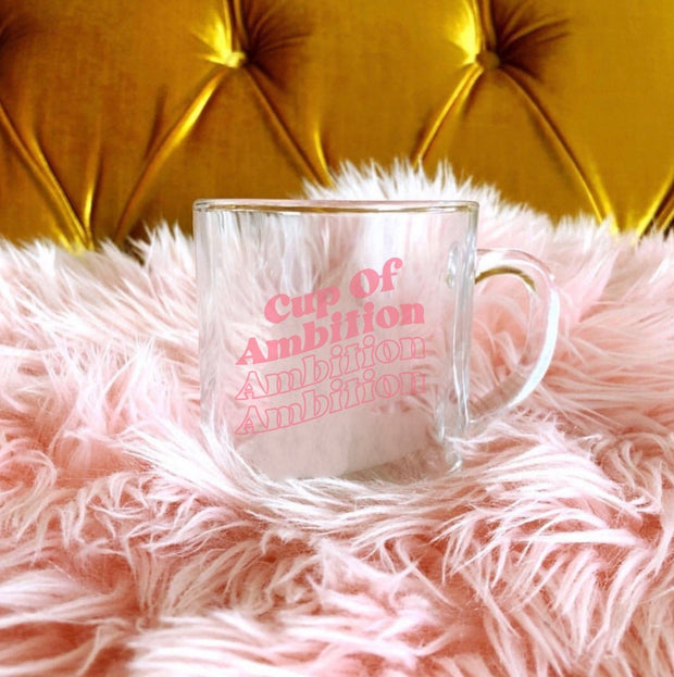 Mugs - Cup Of Ambition Clear Mug *Pre-Order*