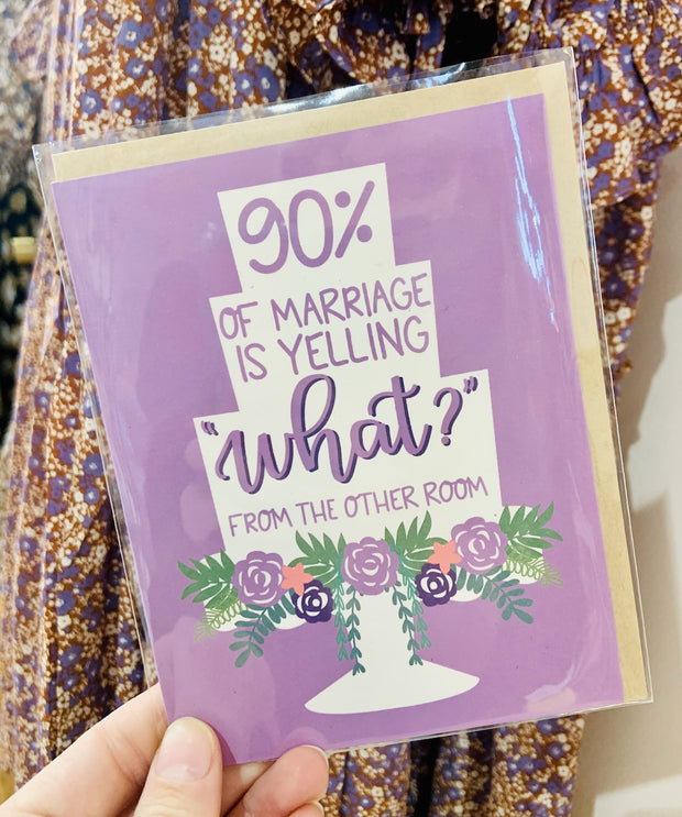 Paper Goods - 90% Of Marriage Wedding Card
