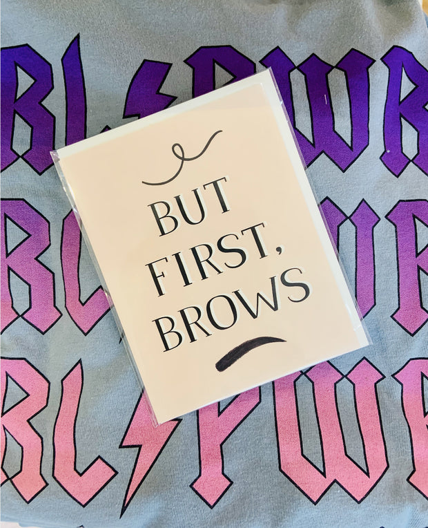 Paper Goods - But First, Brows! Card