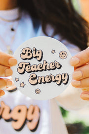 Stickers - Big Teacher Energy Sticker
