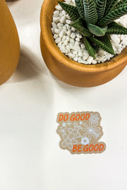 Stickers - Do Good, Be Good Sticker