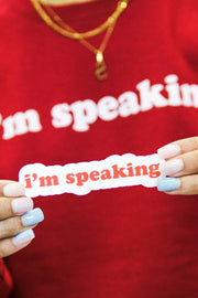 "Stickers - ""I'm Speaking"" Sticker"