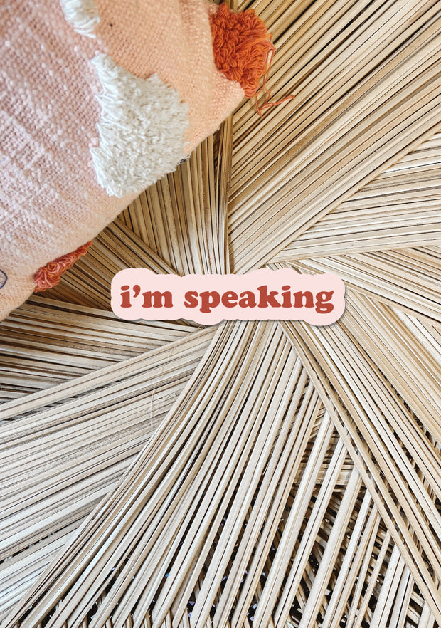 "Stickers - ""I'm Speaking"" Sticker *Pre-Order*"