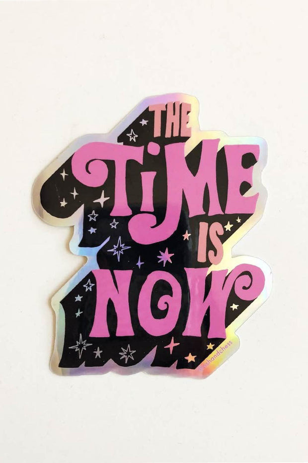 Stickers - The Time Is Now Sticker