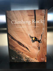 Signed Climbing Rock: Vertical Explorations across North America by Francois Lebeau
