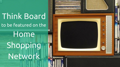 The Think Board to Be Featured on the Home Shopping Network