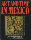 Art and Time in Mexico: Architecture and Sculpture in Colonial Mexico