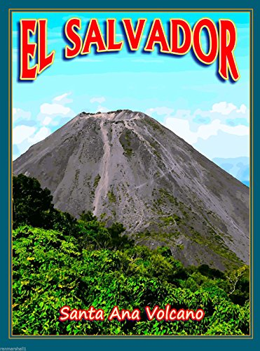 El Salvador Santa Ana Volcano Central Latin America Travel Advertisement Poster Print. Measures 10 x 13.5 inches