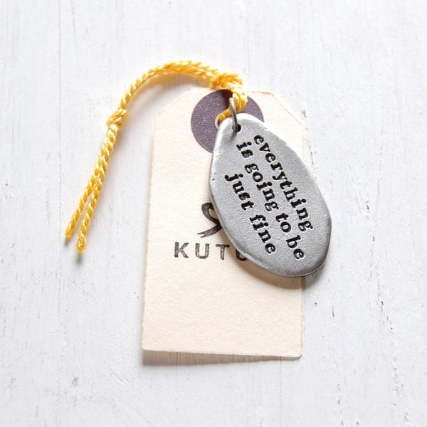 Going To Be Fine Charm <br> PEWTER CHARM <br> KUTUU