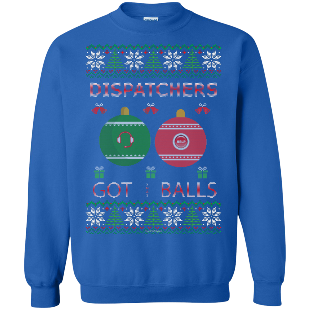 Dispatchers Got Balls Ugly Sweater Gildan Crewneck Pullover Sweatshirt  8 oz.