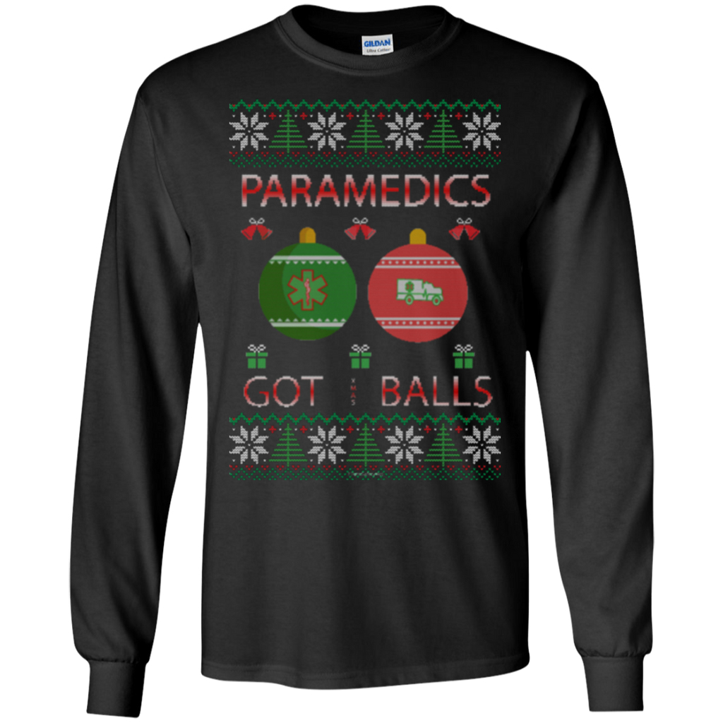 Paramedics Got Balls Ugly Sweater Gildan Unisex LS Ultra Cotton T-Shirt